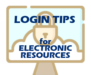 Login Tips fo Electronic Resources